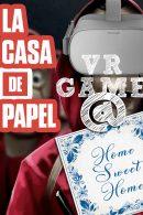 La Casa de Papel VR-spel voor thuis!